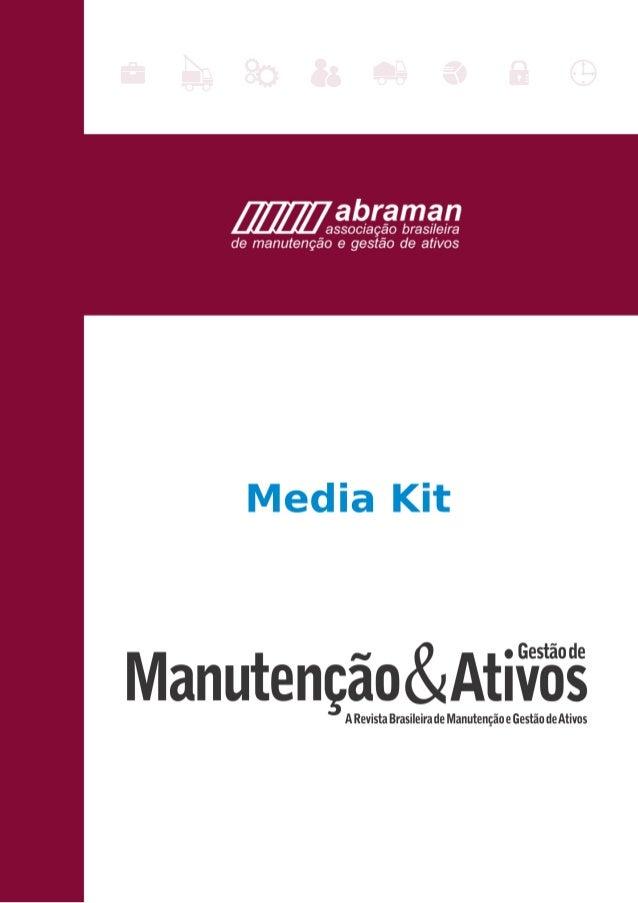 Objetivos Revista de relacionamento entre a ABRAMAN e seus associados, parceiros , clientes e mercado; A revista ABRAMAN t...