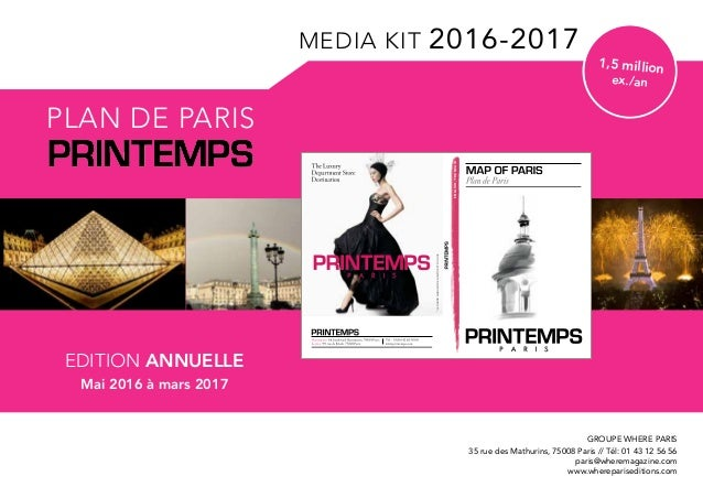 MEDIA KIT 2016-2017 1,5 million ex./an EDITION ANNUELLE Mai 2016 à mars 2017 Plan de Paris *LegrandmagasindeLamodeetduLuxe...