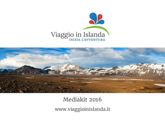 Mediakit 2016 www.viaggioinislanda.it