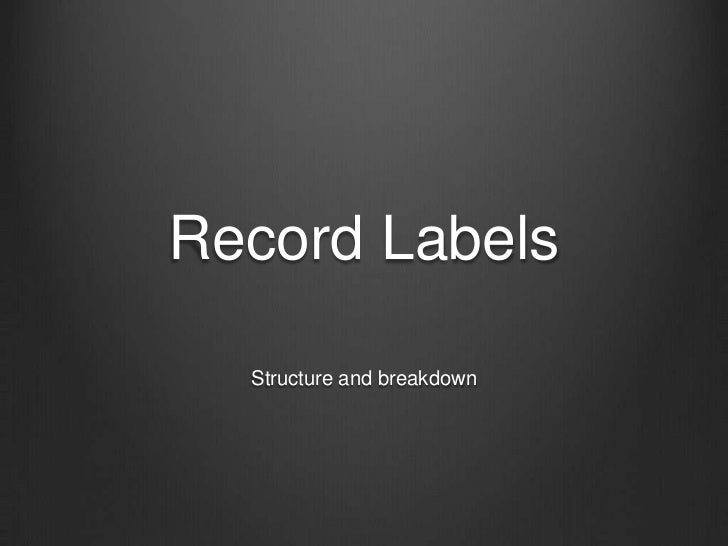 Record Labels  Structure and breakdown