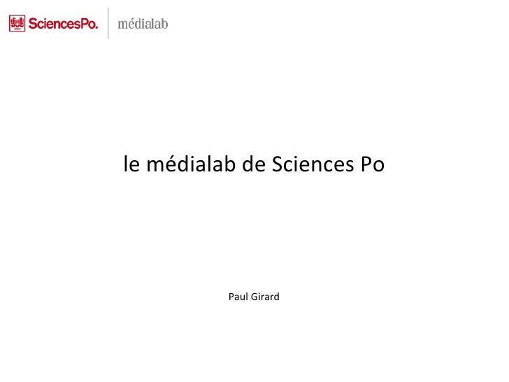 le médialab de Sciences Po Paul Girard