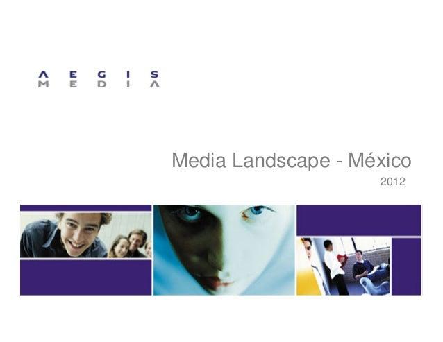 Media Landscape - México                    2012
