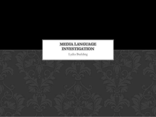 Lydia Bedding MEDIA LANGUAGE INVESTIGATION