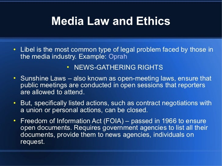 media ethics and laws Why study communication law and ethics how to study law and ethics in most areas of mass media law, the crucial questions do not depend on disputed facts but on what legal rules apply to an accepted set of facts the federal court system.