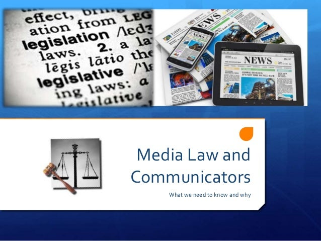 Media Law and Communicators What we need to know and why