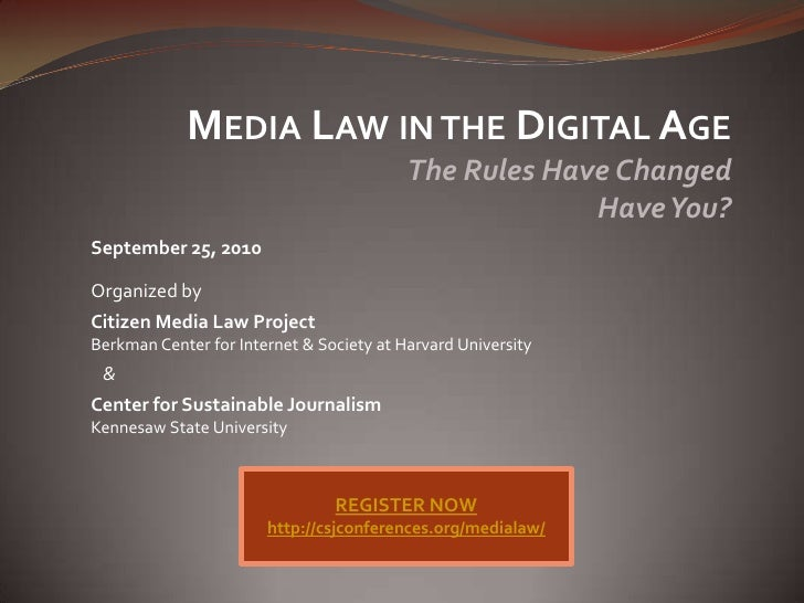 Media Law in the Digital Age<br />The Rules Have Changed<br />Have You?<br />September 25, 2010<br />Organized by<br />Cit...
