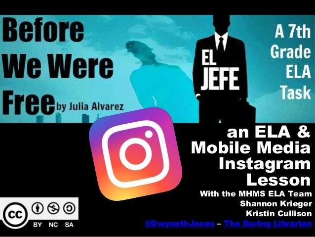 Media Instagram Lesson - 7thGR  ELA Novel: Before We Were Free