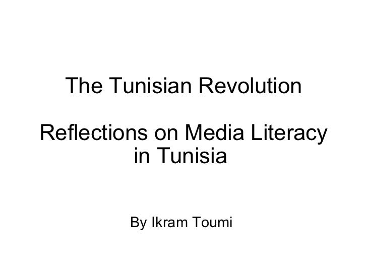 The Tunisian Revolution Reflections on Media Literacy in Tunisia  By Ikram Toumi