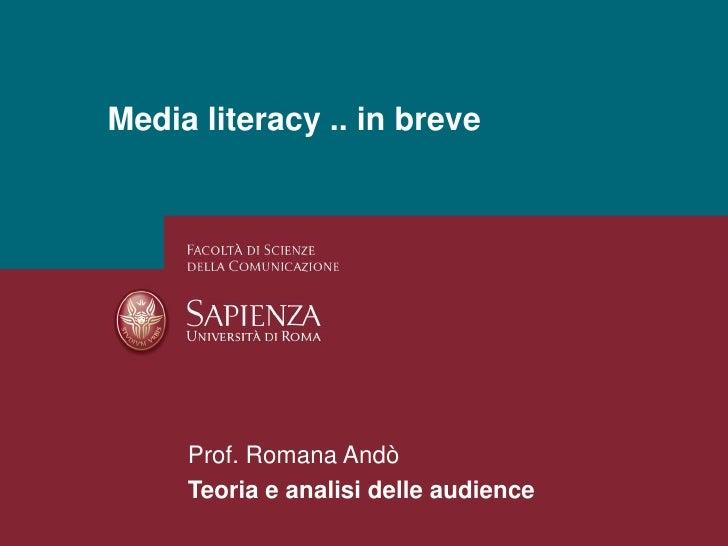 29/04/2010<br />Perchè studiare i media?<br />Pagina 1<br />Media literacy .. in breve<br />Prof. Romana Andò<br />Teoria ...