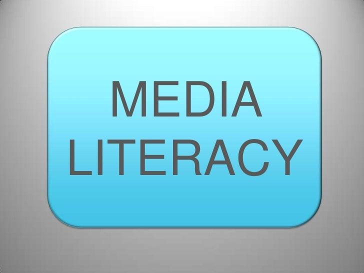 MEDIA <br />LITERACY<br />