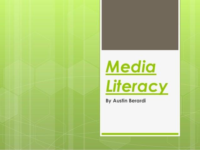 Media Literacy By Austin Berardi