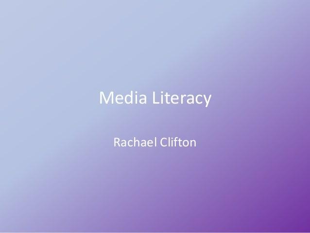 Media Literacy  Rachael Clifton