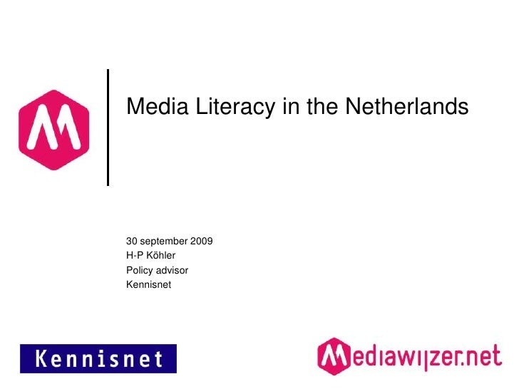 Media Literacy in the Netherlands<br />30 september 2009<br />H-P Köhler<br />Policyadvisor<br />Kennisnet<br />