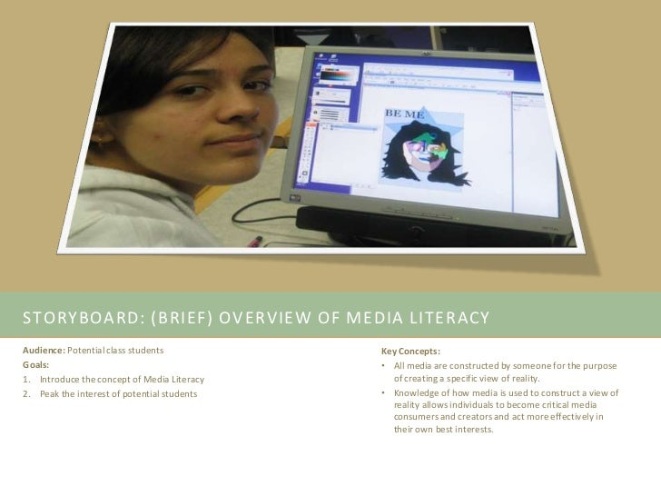 STORYBOARD: (BRIEF) OVERVIEW OF MEDIA LITERACYAudience: Potential class students           Key Concepts:Goals:            ...