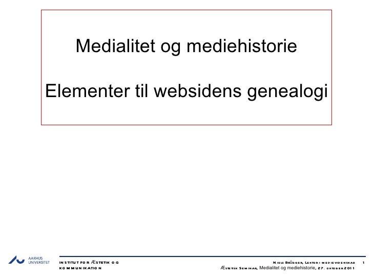 Medialitet og mediehistorie Elementer til websidens genealogi