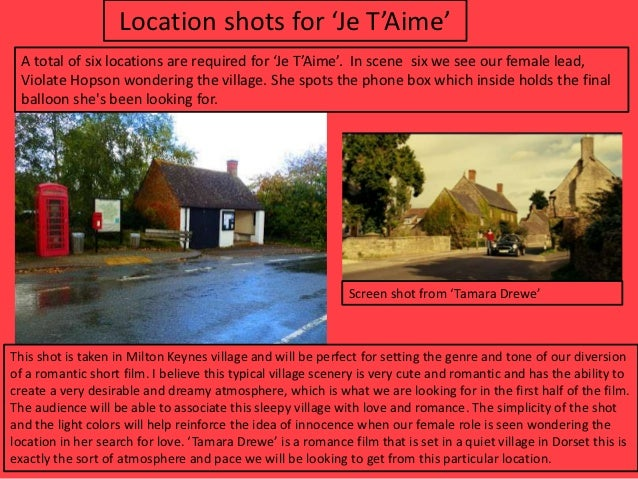 Location shots for 'Je T'Aime' A total of six locations are required for 'Je T'Aime'. In scene six we see our female lead,...