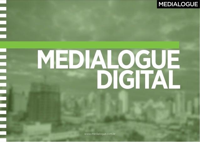 www.medialogue.com.br www.medialogue.com.br MEDIALOGUE DIGITAL