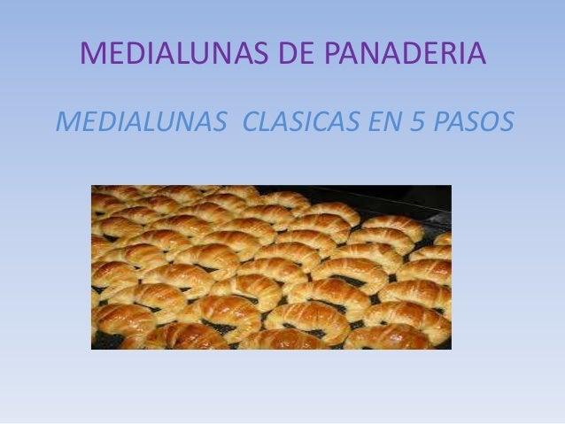 MEDIALUNAS DE PANADERIA MEDIALUNAS CLASICAS EN 5 PASOS