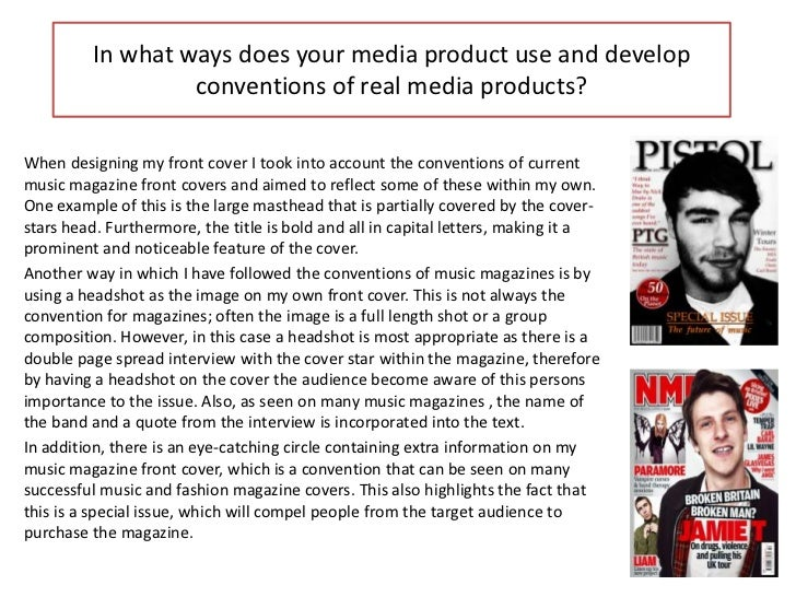 In what ways does your media product use and develop                  conventions of real media products?When designing my...