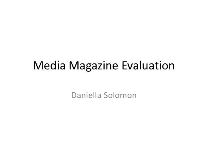 Media Magazine Evaluation      Daniella Solomon