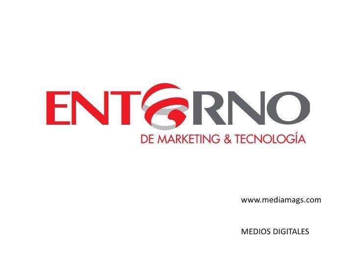 www.mediamags.comMEDIOS DIGITALES