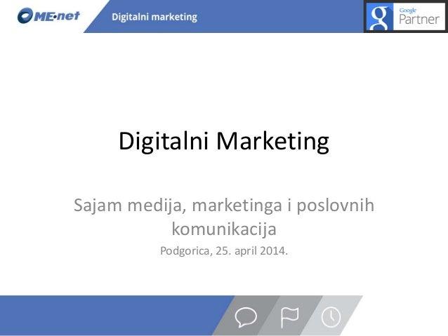 Digitalni Marketing Sajam medija, marketinga i poslovnih komunikacija Podgorica, 25. april 2014.
