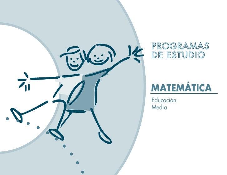 PROGRAMAS DE ESTUDIO    MATEMÁTICA Educación Media