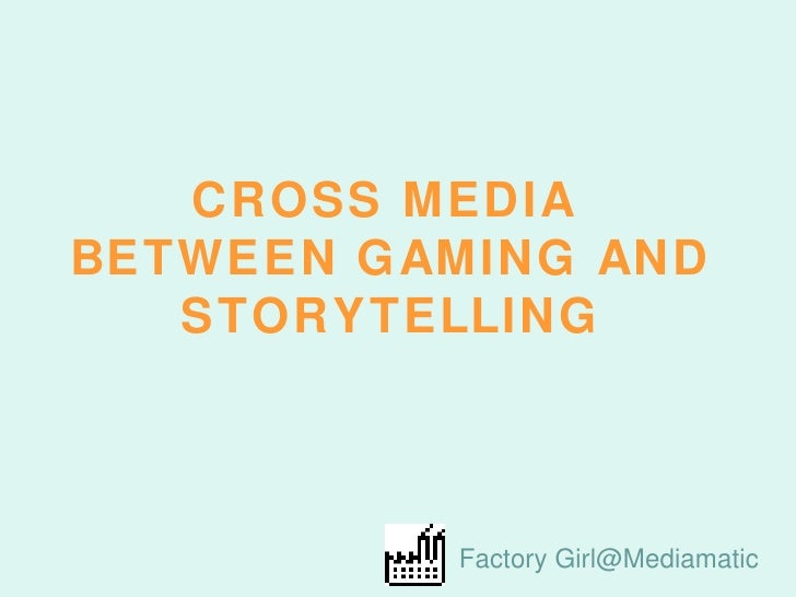 CROSS MEDIA   BETWEEN GAMING AND STORYTELLING Factory Girl@Mediamatic
