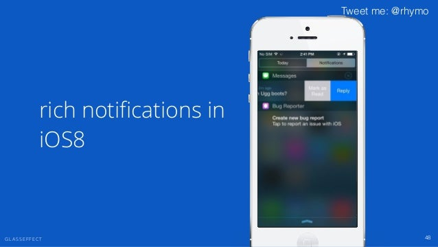 G L A S S E F F E C T Tweet me: @rhymo notifications become the interface 49
