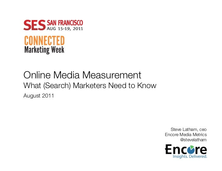 Online Media Measurement!What (Search) Marketers Need to Know!August 2011!                                          Steve ...