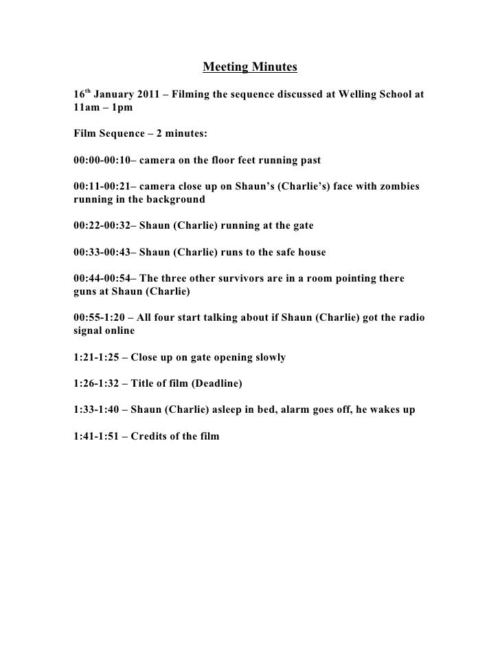 Meeting Minutes16th January 2011 – Filming the sequence discussed at Welling School at11am – 1pmFilm Sequence – 2 minutes:...
