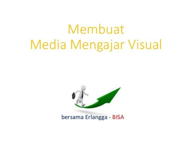Membuat Media Mengajar Visual bersama Erlangga - BISA