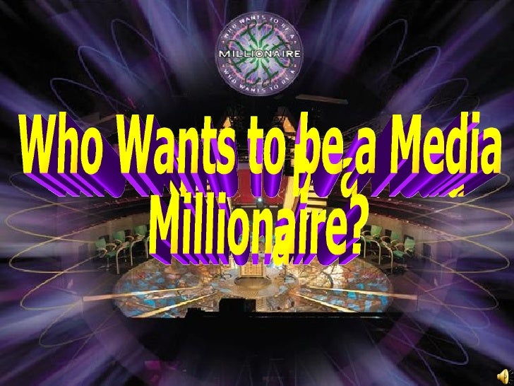 Who Wants to be a Media Millionaire?