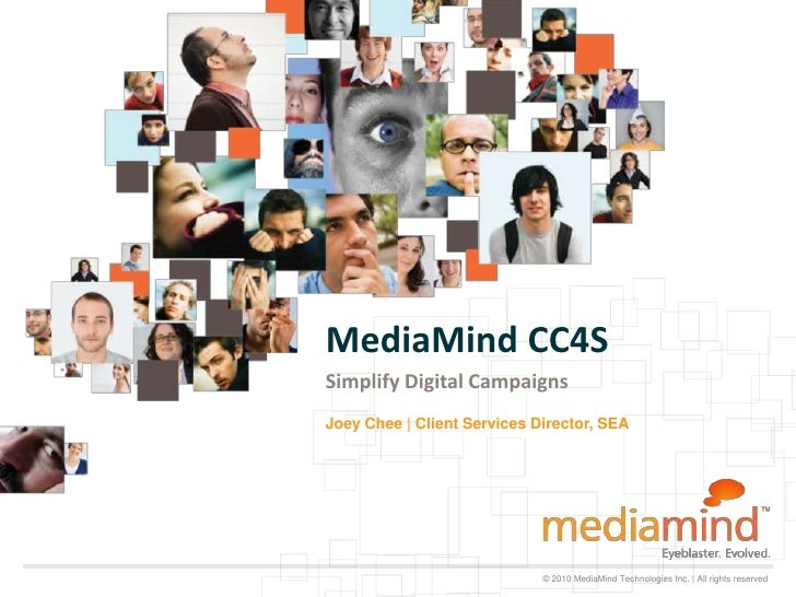 MediaMind CC4SSimplify Digital CampaignsJoey Chee | Client Services Director, SEA                             © 2010 Media...