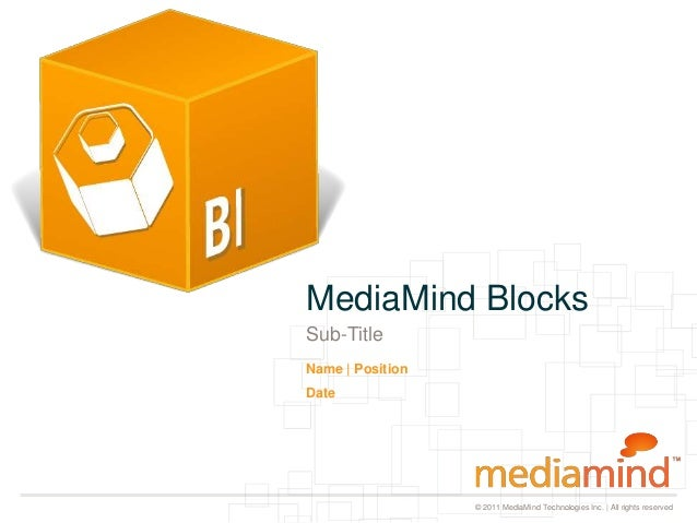 © 2011 MediaMind Technologies Inc. | All rights reserved Sub-Title Name | Position Date MediaMind Blocks