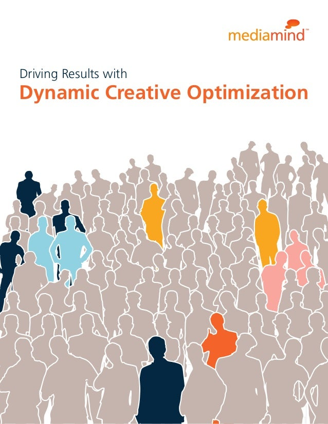 Driving Results withDynamic Creative Optimization