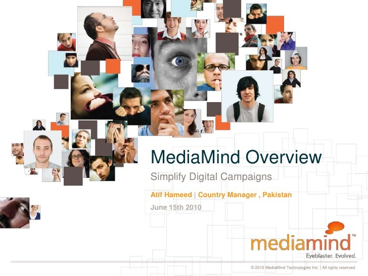 Simplify Digital Campaigns<br />Atif Hameed | Country Manager , PakistanJune 15th 2010<br />MediaMind Overview<br />