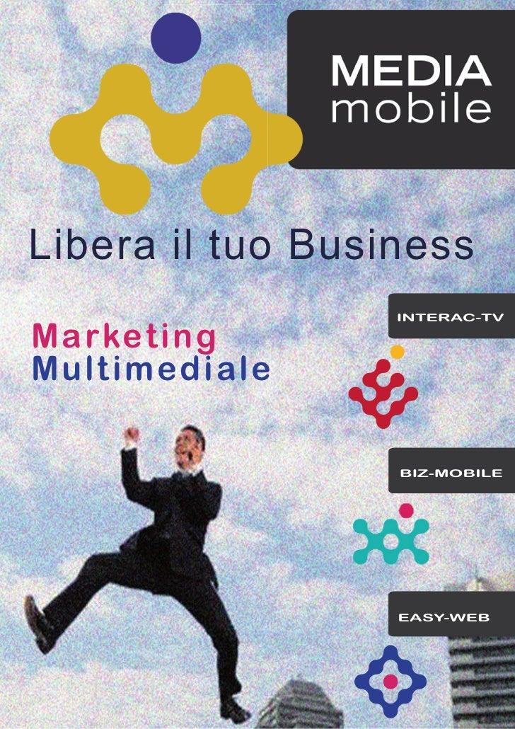 Libera il tuo Business                   INTERAC-TV  Marketing Multimediale                    BIZ-MOBILE                 ...