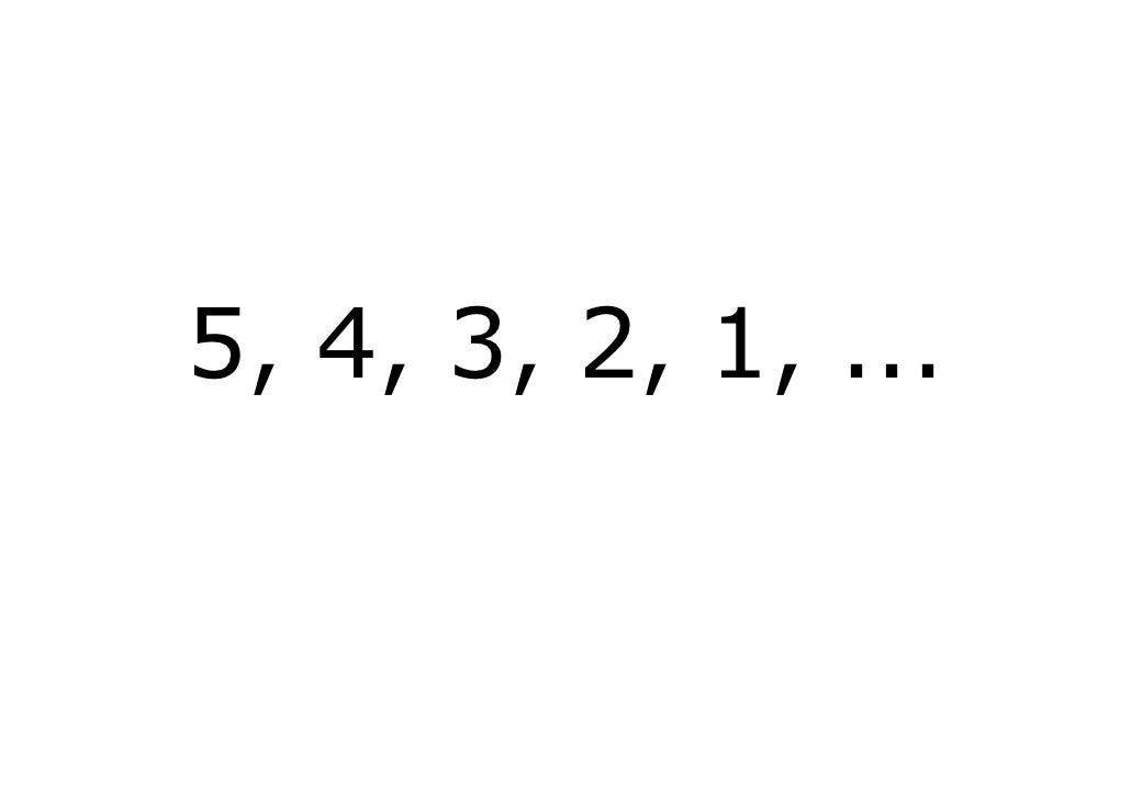5, 4, 3, 2, 1, ...