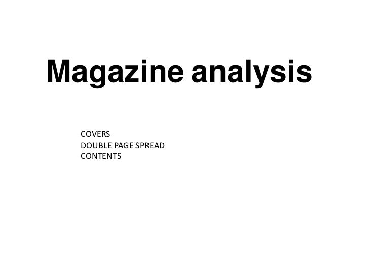 Magazine analysis  COVERS  DOUBLE PAGE SPREAD  CONTENTS