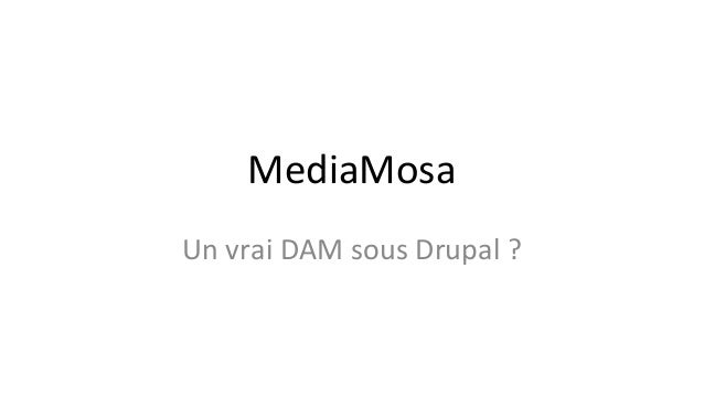 MediaMosa Un vrai DAM sous Drupal ?