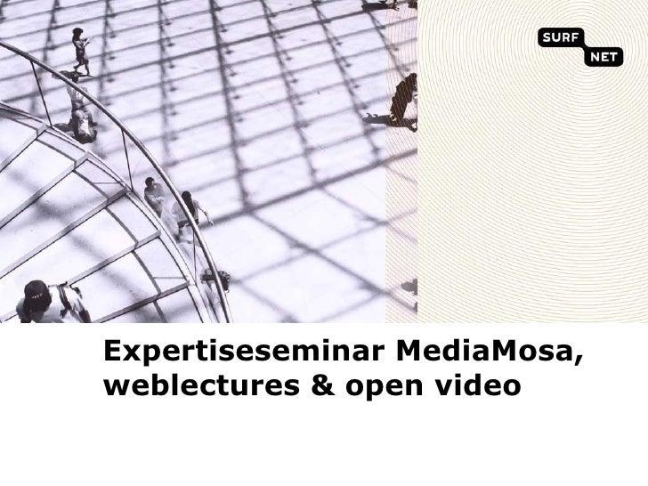Expertiseseminar MediaMosa, weblectures & open video