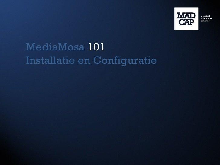 MediaMosa  101   Installatie en Configuratie