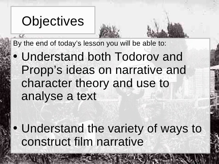 Objectives <ul><li>By the end of today's lesson you will be able to: </li></ul><ul><li>Understand both Todorov and Propp's...