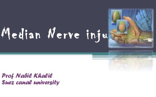 Median Nerve injuries Prof Nabil Khalil Suez canal university