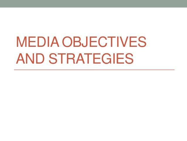 MEDIA OBJECTIVESAND STRATEGIES