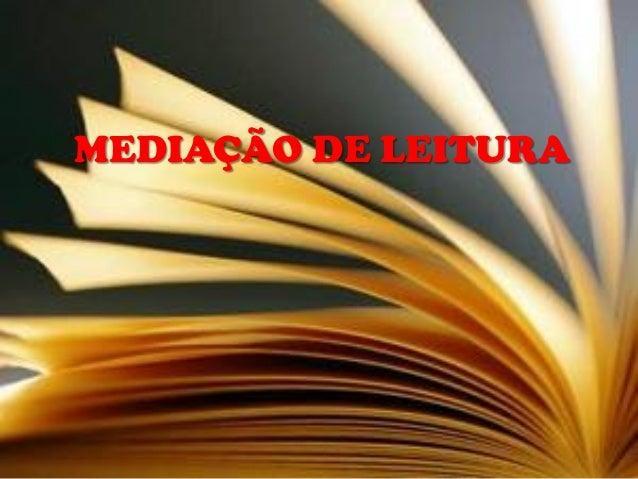 MEDIAÇÃO DE LEITURA