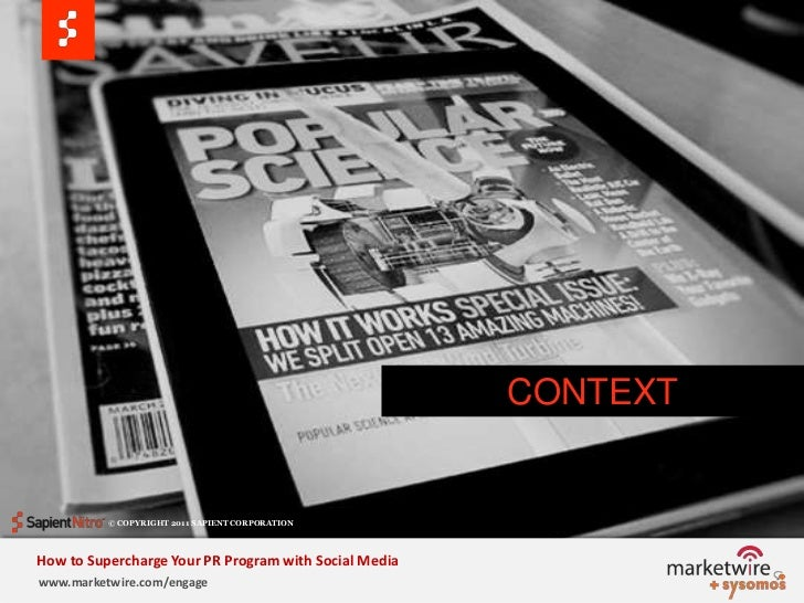 Context<br />CONTEXT<br />© COPYRIGHT 2011 SAPIENT CORPORATION   <br />How to Supercharge Your PR Program with Social Medi...