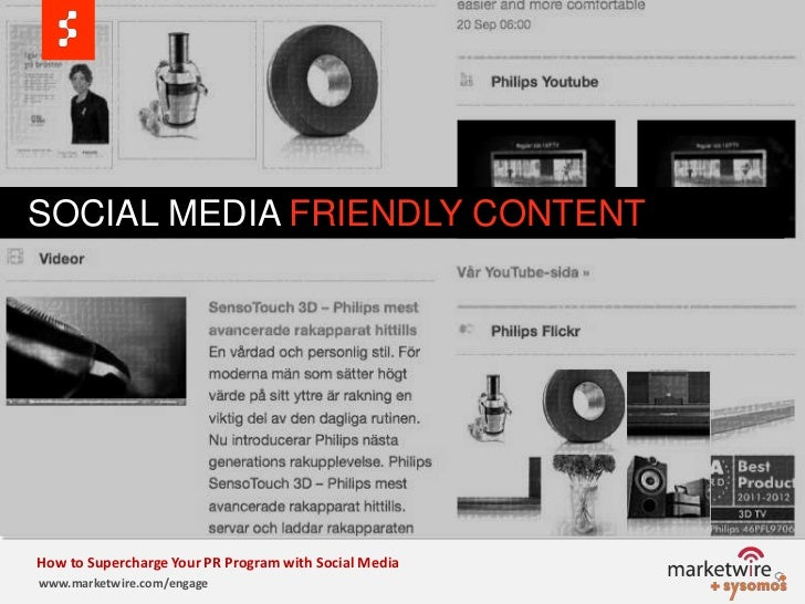 SOCIAL MEDIA FRIENDLY CONTENT<br />How to Supercharge Your PR Program with Social Media<br />www.marketwire.com/engage<b...