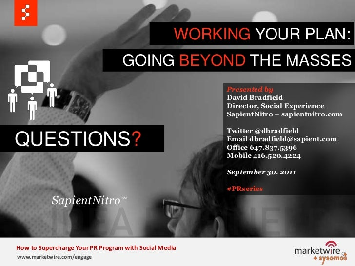 WORKING YOUR PLAN:<br />GOING BEYOND THE MASSES<br />Presented by<br />David Bradfield<br />Director, Social Experience<br...